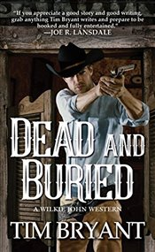 Dead And Buried (Wilkie John Western) - Bryant, Tim