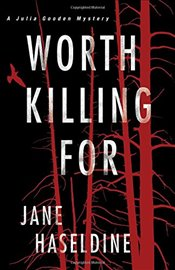 Worth Killing For (A Julia Gooden Mystery) - Haseldine, Jane