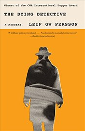 Dying Detective: A Mystery - Persson, Leif Gw