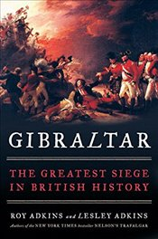 Gibraltar: The Greatest Siege in British History - Adkins, Roy