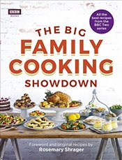 Big Family Cooking Showdown: All the Best Recipes from the BBC Series - Books, BBC