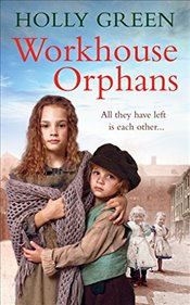 Workhouse Orphans - Green, Holly