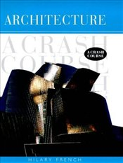 ARCHITECTURE CRASH COURSE - FRENCH, HILARY