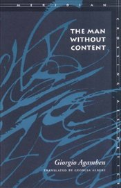 Man Without Content - Agamben, Giorgio