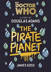 Doctor Who: The Pirate Planet - Adams, Douglas