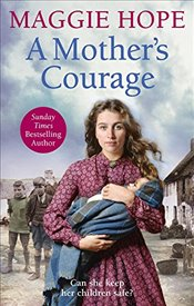 Mother's Courage - Hope, Maggie