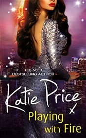 Playing With Fire - Price, Katie
