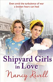 Shipyard Girls in Love (The Shipyard Girls Series) - Revell, Nancy