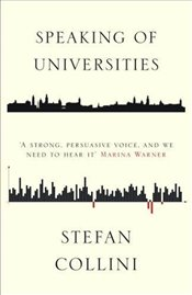 Speaking of Universities - Collini, Stefan