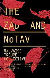 Zad and NoTAV : Territorial Struggles and the Making of a New Political Intelligence - Troupe, Mauvaise