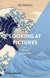 Looking At Pictures : Art Essentials - Woodford, Susan