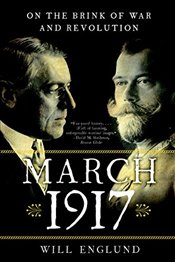 March 1917: On the Brink of War and Revolution - Englund, Will