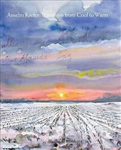 Anselm Kiefer : Transition from Cool to Warm - Lawrence, James