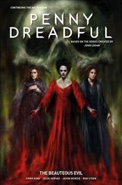 Penny Dreadful - The Ongoing Series Volume 2: The Beauteous Evil - King, Chris