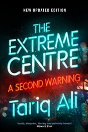 Extreme Centre : A Second Warning - Ali, Tariq