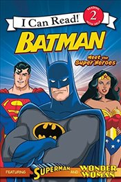 Batman Classic: Meet the Super Heroes: With Superman and Wonder Woman (I Can Read Books: Level 2) - Teitelbaum, Michael