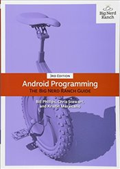 Android Programming 3e : The Big Nerd Ranch Guide - Phillips, Bill