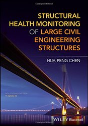 Structural Health Monitoring of Large Civil Engineering Structures - Chen, Hua-Peng