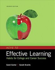Keys to Effective Learning : Habits for College and Career Success - Carter, Carol