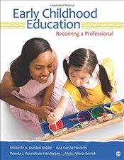 Early Childhood Education : Becoming a Professional - Biddle, Kimberly A. Gordon