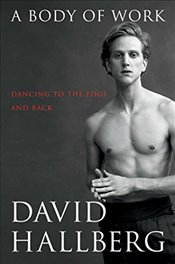 Body of Work : Dancing to the Edge and Back - Hallberg, David