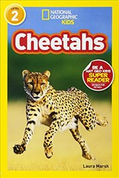 National Geographic Kids Readers: Cheetahs (National Geographic Kids Readers: Level 2 ) - Marsh, Laura