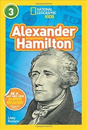 National Geographic Kids Readers : Alexander Hamilton - Kids, National Geographic