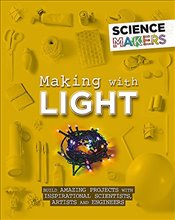 Making with Light (Science Makers) - Claybourne, Anna