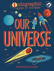 Our Universe (Infographic How It Works) - Publishers, Wayland