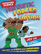 Fantastic Forces and Motion (Superpower Science) - Lin, Joy
