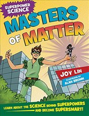 Masters of Matter (Superpower Science) - Lin, Joy
