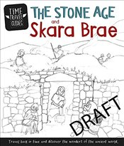 Stone Age and Skara Brae (Time Travel Guides) - Hubbard, Ben