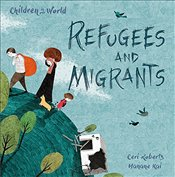 Refugees and Migrants (Children in Our World) - Roberts, Ceri