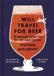 Will Travel For Beer - Beaumont, Stephen