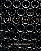 Champagne: The essential guide to the wines, producers, and terroirs of the iconic region - Liem, Peter
