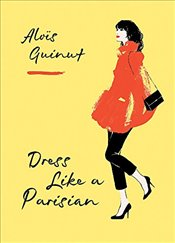 Dress Like a Parisian - Guinut, Aloïs