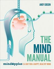 Mind Manual: Mindapples 5 a Day for a Happy, Healthy Mind - Gibson, Andy