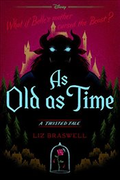 As Old as Time: A Twisted Tale - Braswell, Liz