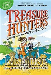 Treasure Hunters: Quest for the City of Gold - Patterson, James