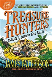 Treasure Hunters: Danger Down the Nile - Patterson, James