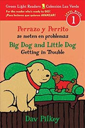 Perrazo y Perrito Se Meten En Problemas/Big Dog and Little Dog Getting in Trouble (Bilingual Reader) - Pilkey, Dav