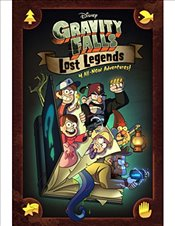 Gravity Falls : Lost Legends : 4 All-New Adventures! - Hirsch, Alex