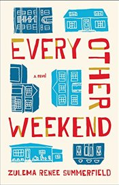 Every Other Weekend - Summerfield, Zulema Renee