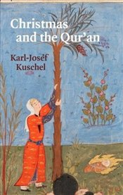 Christmas and the Quran - Kuschel, Karl-Josef