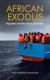 African Exodus : Mass Migration and the Future of Europe - Asserate, Asfa-Wossen