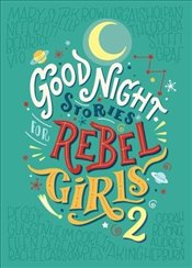 Good Night Stories For Rebel Girls 2 - Favilli, Elena