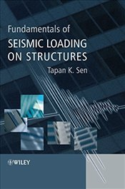 Fundamentals of Seismic Loading on Structures - Sen, Tapan K.