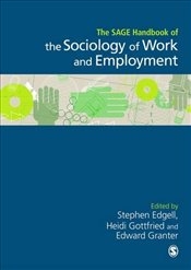 SAGE Handbook of the Sociology of Work and Employment - Edgell, Stephen