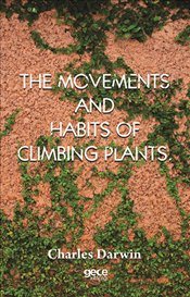 Movements and Habits of Climbing Plants  - Darwin, Charles