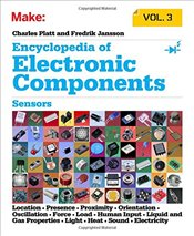 Make: Encyclopedia of Electronic Components Volume 3: Light, Sound, Heat, Motion, Ambient, and Elect - Platt, Charles
